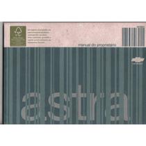 Manual Proprietário Do Astra 2009 Original