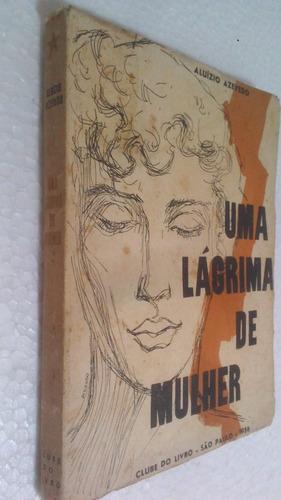 Livro Uma Lagrima De Mulher Aluízio Azevedo Disc