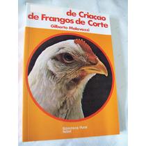Livro: Criação De Frangos De Corte - Gilberto Malavazzi