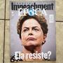 Revista Época 913 7/2/2016 Dilma Impeachment Ela Resiste?