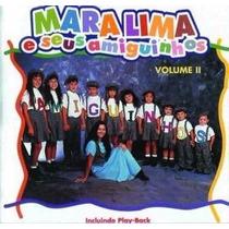 Cd Mara Lima E Seus Amiguinhos Volume 2 (com Play-backs Incl