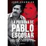 La Patrona De Pablo Escobar De José Guarnizo