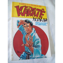 Livro: A Arte E A Técnica Do Karatê Ninja - Ken Tikara