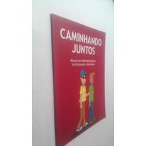Livro Caminhando Juntos - Manual Habilidades Básicas