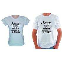 Camiseta Religiosa Jesus Mudou A Minha Vida