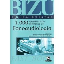 Bizu 1000 Questões Para Concursos De Fonoaudiologia - Lopes