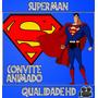 Convite Animado ( Vídeo ) Aniversário Superman Desenho