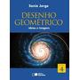 Desenho Geométrico Vol. 4 - Ideias E Ima - Jorge, Sonia