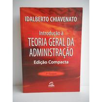 Livro Introdução Á Teoria Geral Da Administração Idalberto C