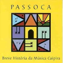 Cd Passoca Breve História Da Música Caipira - Novo Lacrado