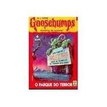 Livro Goosebumps O Parque Do Terror Oferta Reliquiaja