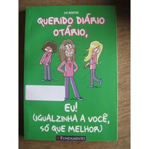 Livro: Querido Diário Otário, Eu! Igualzinha A Você, Só Que