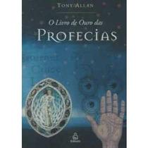 O Livro De Ouro Das Profecias - Tony Allan