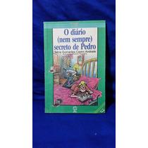 O Diario (nem Sempre) Secreto De Pedro - Telma G. C. Andrade