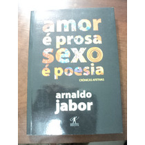 Livro Amor É Prosa Sexo É Poesia - Arnaldo Jabor