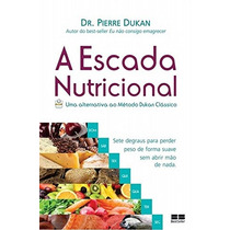 A Escada Nutricional Livro Pierre Dukan Nao Consigo Emagrece