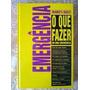 Livro Emergencia - O Que Fazer Em Um Readers Digest Original