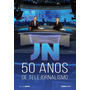 Jornal Nacional 50 Anos - Globo Original