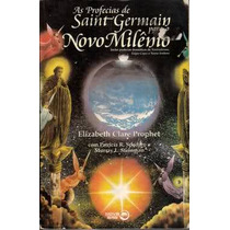 As Profecias De Saint Germain Para O Novo Milênio