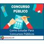 Como Estudar Para Concursos Públicos (vídeo Aula)