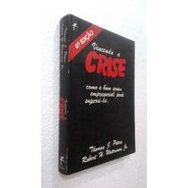 Livro Vencendo A Crise - Thomas J Peters