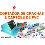Cortadora De Crachá E Cartões Em Pvc 85x54mm Aço Carbono