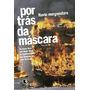Livro Por Trás Da Máscara - Flavio Morgenstern - Lacrado