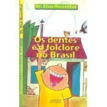 Livro Os Dentes E O Folclore No Brasil Dr. Elias Rosenthal