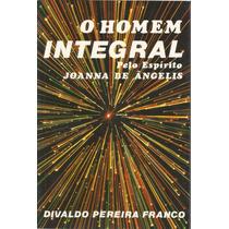 O Homem Integral Divaldo Pereira Franco