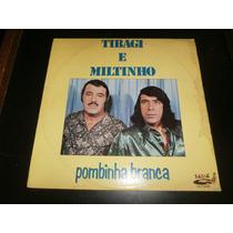 Lp Tibagi E Miltinho - Pombinha Branca, Disco Vinil, 1982