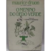 Livro: Druon, Maurice - Menino Do Dedo Verde - Frete Grátis