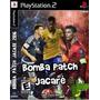 Bomba Patch 2016 Jacaré Série A, B (futebol Ps2)