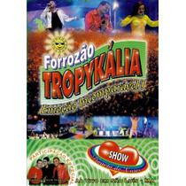 Dvd Forrozão Tropykalia Em São Luiz Original