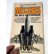 Livro Guias De Armas De Guerra Mísseis Ar-ar E Anti-tanques