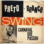 Compacto Swing - Carnaval Que Passou - Preto E Branco - Ferm Original