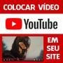 Colocar Vídeo Youtube Em Site Blog Loja Virtual Adicionar