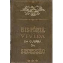 História Vivida Da Guerra Da Sucessão - Tomo 2