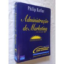 Administração De Marketing - 10ª Edição - Philip Kotler