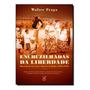 Livro Encruzilhadas Da Liberdade: Histórias De Escravos E L Original