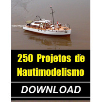 Nautimodelismo - 250 Projetos - Via Download