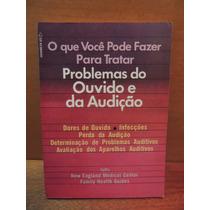 Livro O Que Fazer Tratar Problemas Do Ouvido E Da Audição