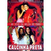Dvd - Calcinha Preta: Ao Vivo Em Belém Do Pará - Volume 2