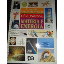Ciências 8ª Série, Matéria E Energia