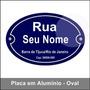 Placa De Rua Oval Personalizada Com Seu Nome Em Alumínio