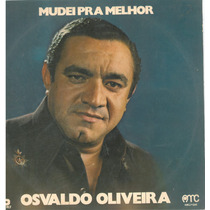 Lp Vinil Osvaldo De Oliveira * Mudei Pra Melhor