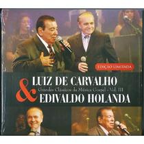 Cd Luiz De Carvalho E Edivaldo Holanda - Música Gospel Vol 3