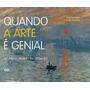 Quando A Arte E Genial - Editora Gg Do Brasil