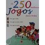 Livro Os 250 Melhores Jogos Para Todos