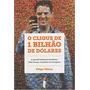 O Clique De 1 Bilhão De Dólares Filipe Vilicic