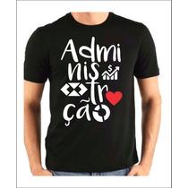 b101af7d85 Busca camiseta administração com os melhores preços do Brasil ...